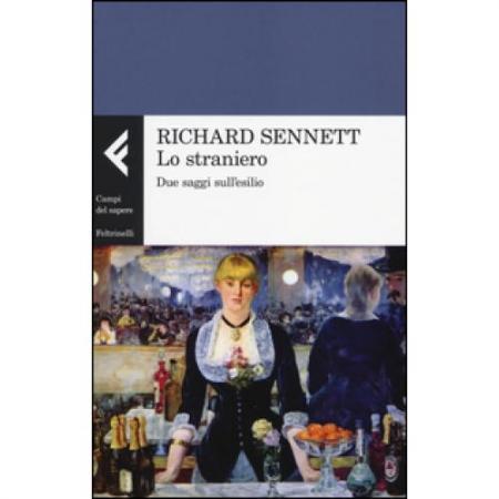 Recensione del saggio di richard sennett lo straniero for Libri saggistica